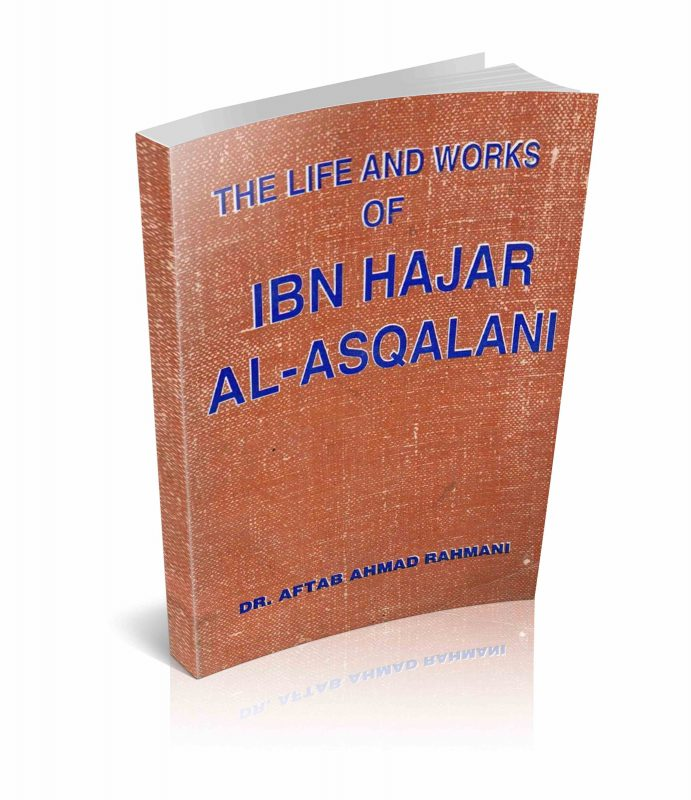 Islamic Book : The Life and Works of Ibn Hajar Al-Asqalani